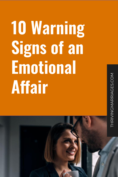 10 Warning Signs of an Emotional Affair - Thriving Marriages